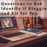 PB120: Should You Start a Blog? 22 Questions to Ask To Identify if Blogging is a Good Fit for You