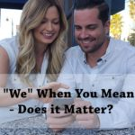 "PB124: Using ""We"" When You Mean ""I"" – Does it Matter?"