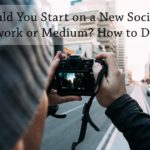 134: How to Decide if You Should Start on a New Social Network or Medium