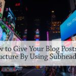 PB132: How to Give Your Blog Posts Structure By Using Subheadings