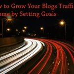 PB135: How to Grow Your Blogs Traffic and Income by Setting Goals