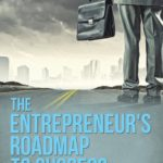 The Entrepreneur's Roadmap to Success