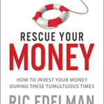 Ric Edelman, New York Times Best-Selling Author and Renowned Financial Advisor, Re-Releases Rescue Your Money