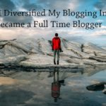 PB153: How I Diversified My Blogging Income and Became a Full Time Blogger