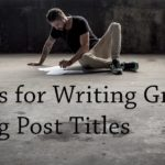 PB156: Tips for Writing Great Blog Post Titles