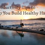 PB163: 3 Productivity Tips to Help You Build Healthy Habits