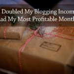 PB171: How I Doubled My Blogging Income and Had My Most Profitable Month Ever