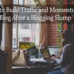 PB177: How to Build Traffic and Momentum on Your Blog After a Blogging Slump