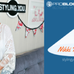 196: Blogger Spotlight – Nikki Parkinson from Styling You, Shares How She Built a Business Around Her Blog