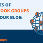 5 Ways You Can Use Facebook Groups to Benefit Your Blog