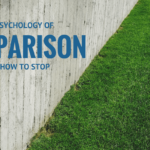 The Psychology of Comparison and How to Stop