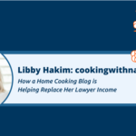 259: How This Home Cooking Blogger is Replacing Her Lawyer Income with Her Blogging Income