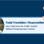 265: How One Blogger Grew His Traffic Tenfold Without Producing New Content