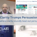 Clarity Trumps Persuasion: 5 examples where clarity soundly beat out persuasion tactics
