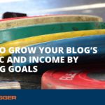 How to Grow Your Blog's Traffic and Income by Setting Goals