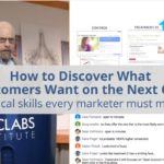 How to Discover Exactly what the Customer Wants to See on their Next Click: 3 Critical Skills Every Marketer Must Master