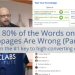 Why 80% of the Words on Our Webpages Are Wrong: Learn the #1 key to high-converting copy (Part 2)