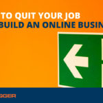 How to Quit Your Job and Build an Online Business