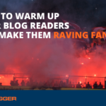 How to Warm Up Your Readers and Make Them Raving Fans