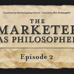 The Marketer as Philosopher Episode 2: Using Data as a Force for the Good (plus get a free Data Pattern Analysis tool)
